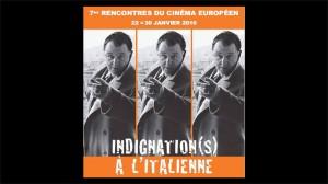 Rencontres du Cinéma Européen ! Du 22 au 30 janvier 2016. Thème 2016 : Indignation(s) à l'italienne