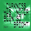 4.Darkness Has Never Been So Bright - Chapter EIGHT, La Dame Noir