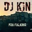7.DJ Kin & Jhow - Pra Falador