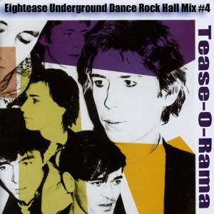 MIX EIGHTEASE UNDERGROUND DANCE ROCK HALL #4