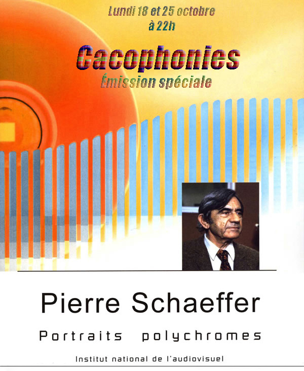 Cacophonies - Emission Spéciale Pierre Schaeffer (part. 2)