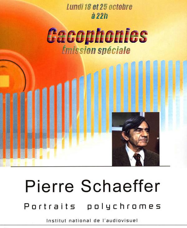 Cacophonies – Emission Spéciale Pierre Schaeffer (part. 1)