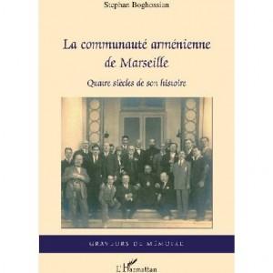 La communauté arménienne de Marseille, par Stephan Boghossian, éditions de l'Harmattan. La principale source de cette émission